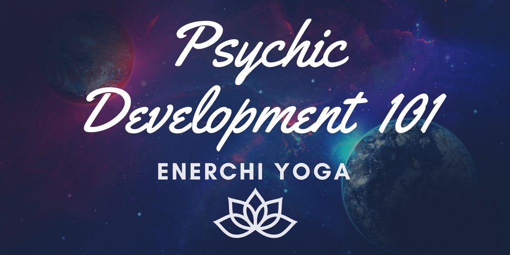 Psychic Development 101 – Saturday Workshop